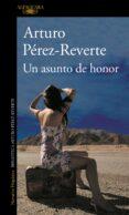 UN ASUNTO DE HONOR - 9788420400303 - ARTURO PEREZ-REVERTE
