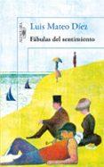 FABULAS DEL SENTIMIENTO - 9788420413303 - LUIS MATEO DIEZ
