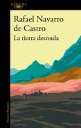 la tierra desnuda (ebook)-rafael navarro de castro-9788420434803