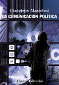 LA COMUNICACION POLITICA - 9788420669403 - GIANPIETRO MAZZOLENI
