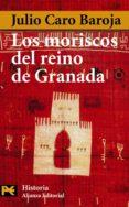 LOS MORISCOS DEL REINO DE GRANADA - 9788420678603 - JULIO CARO BAROJA