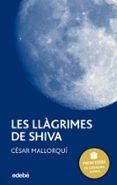 LES LLAGRIMES DE SHIVA (2ª EDICIO) - 9788423679003 - CESAR MALLORQUI