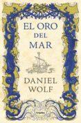 EL ORO DEL MAR - 9788425356803 - DANIEL WOLF