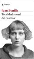 totalidad sexual del cosmos-juan bonilla-9788432234903