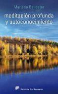 MEDITACION PROFUNDA Y AUTOCONOCIMIENTO - 9788433025203 - MARIANO BALLESTER