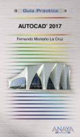 AUTOCAD 2017 (GUIA PRACTICA) - 9788441538603 - FERNANDO MONTAÑO LA CRUZ