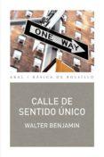 CALLE DE SENTIDO UNICO - 9788446040903 - WALTER BENJAMIN