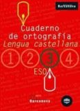 CUADERNO DE ORTOGRAFIA (3 ESO LLENGUA CASTELLANA) - 9788448917203 - VV.AA.