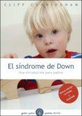 EL SINDROME DE DOWN: UNA INTRODUCCION PARA PADRES (NUEVA EDICION REVISADA) - 9788449326103 - CLIFF CUNNINGHAM