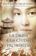 LA DAMA DE LA CIUDAD PROHIBIDA - 9788466659703 - JESUS MAESO DE LA TORRE