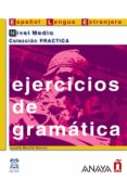 EJERCICIOS DE GRAMATICA. NIVEL MEDIO - 9788466700603 - JOSEFA MARTIN GARCIA