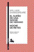 EL SUEÑO DE UNA NOCHE DE VERANO / NOCHE DE REYES - 9788467034103 - WILLIAM SHAKESPEARE