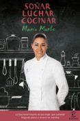 soñar, luchar, cocinar (ebook)-maria marte-9788467049503