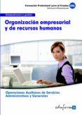 UF0517: ORGANIZACION EMPRESARIAL Y DE RECURSOS HUMANOS. CERTIFICA DO DE PROFESIONALIDAD. OPERACIONES AUXILIARES DE SERVICIOS ADMINISTRATIVOS Y GENERALES. FAMILIA PROFESIONAL ADMINISTRACION Y GESTION - 9788467684803 - VV.AA.