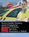 TECNICO AUXILIAR SANITARIO, OPCION EMERGENCIAS SANITARIAS CONDUCTOR. SERVICIO MURCIANO DE SALUD. TEMARIO ESPECIFICO (VOL. I) - 9788468186603 - VV.AA.