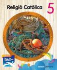 RELIGIÓ CATÒLICA  5 (JADESH TOBIH) - 9788468314303 - VV.AA.