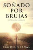 SOÑADO POR BRUJAS (TRILOGIA INSOMNE VOL. 2) - 9788469766903 - SAMUEL VERNAL