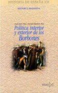 POLITICA INTERIOR Y EXTERIOR DE LOS BORBONES - 9788470904103 - ENRIQUE MARTINEZ RUIZ