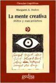 LA MENTE CREATIVA: MITOS Y MECANISMOS - 9788474325003 - MARGARET A. BODEN