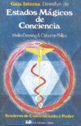 ESTADOS MAGICOS DE CONCIENCIA - 9788476270103 - MELITA DENNING