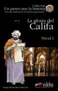 LA GLORIA DEL CALIFA Nº 3: NIVEL I (UN PASEO POR LA HISTORIA: NOVELAS HISTORICAS DE ESPAÑA GRADUADAS)(INCLUYE CD) (2ª ED) - 9788477114703 - VV.AA.