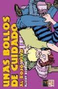 UNAS BOLLOS DE CUIDADO: AL ROJO VIVO - 9788478332403 - ALISON BECHDEL