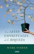 (PE) LAS LEYES ESPIRITUALES DE LA RIQUEZA - 9788479536503 - MARK FISHER