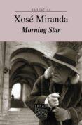 MORNING STAR - 9788483023303 - XOSE MIRANDA