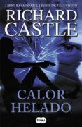 CALOR HELADO (SERIE CASTLE 4) - 9788483654903 - RICHARD CASTLE