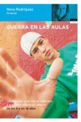 GUERRA EN LAS AULAS: COMO TRATAR A LOS CHICOS VIOLENTOS Y LOS QUE SUFREN SUS ABUSOS - 9788484603603 - NORA RODRIGUEZ