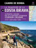 CAMINS DE RONDA: LA TRAVESSA DE LA COSTA BRAVA (FRANCES) - 9788484784203 - SERGI LARA