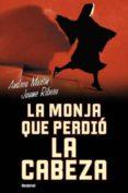 LA MONJA QUE PERDIO LA CABEZA - 9788489367203 - ANDREU MARTIN