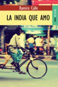 LA INDIA QUE AMO - 9788489624603 - RAMIRO CALLE
