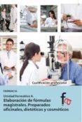 ELABORACIÓN DE FÓRMULAS MAGISTRALES: PREPARADOS OFICINALES, DIETE TICOS Y COSMETICOS - 9788490511503 - LAURA ALCANTARA GEMAR