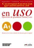 COMPETENCIA GRAMATICAL EN USO A1: EJERCICIOS DE GRAMATICA: FORMA Y USO - 9788490816103 - CARLOS ROMERO DUEÑAS