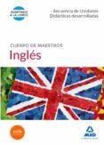 CUERPO DE MAESTROS INGLES: SECUENCIA DE UNIDADES DIDACTICAS DESARROLLADAS - 9788490931103 - VV.AA.