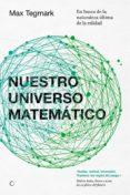 NUESTRO UNIVERSO MATEMATICO - 9788494107603 - MAX TEGMARK