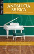 ANDALUCIA EN LA MUSICA: EXPRESION DE COMUNIDAD, CONSTRUCCION DE IDENTIDAD - 9788494233203 - VV.AA.