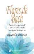 flores de bach: patron transpersonal y aplicaciones locales: territorios tipologicos-ricardo orozco-9788494679803