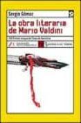 LA OBRA LITERARIA DE MARIO VALDINI (VIII PREMIO LENGUA DE TRAPO DE NARRATIVA) - 9788496080003 - SERGIO GOMEZ