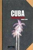 CUBA. CUADERNO DE VIAJE - 9788496730403 - ENRIQUE FLORES