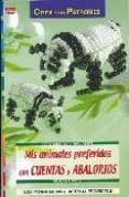 MIS ANIMALES PREFERIDOS CON CUENTAS Y ABALORIOS - 9788496777903 - VV.AA.