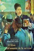 EL LIBRO DEL AMANTE DE LA CERVEZA (2ª ED.) - 9788497160803 - CHRISTIAN BERGER