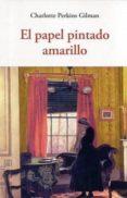 EL PAPEL PINTADO AMARILLO - 9788497169103 - CHARLOTTE PERKINS GILMAN