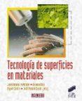 TECNOLOGÍA DE SUPERFICIES MATERIALES - 9788497566803 - JOSE ANTONIO PUERTOLAS