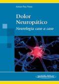 DOLOR NEUROPATICO: NEUROLOGIA CASO ACASO - 9788498351903 - ANTONI REY PEREZ
