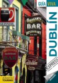 DUBLIN 2017 (GUIA VIVA EXPRESS) (2ª ED.) - 9788499359403 - ANTONIO TORRES