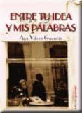 ENTRE TU IDEA Y MIS PALABRAS (2ª ED) - 9788499460703 - ANA VALERO GUZMAN