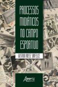 Descargar libro en línea gratis PROCESSOS MIDIÁTICOS NO CAMPO ESPORTIVO DJVU RTF CHM 9788547318703