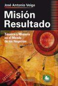 MISIÓN RESULTADO (EBOOK) - 9789879468201 - JOSE ANTONIO VEIGA